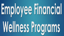 7 Ideas for a Great Employee Financial Wellness Program