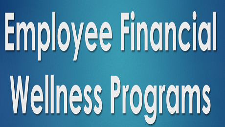 7 Ideas for a Great Employee Financial Wellness Program