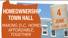 Attention Current and Future Homeowners in DC: June 4th Homeownership Town Hall