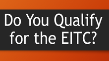 Basic Qualifications to Claim the EITC