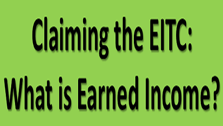 Claiming the EITC: What is Earned Income?
