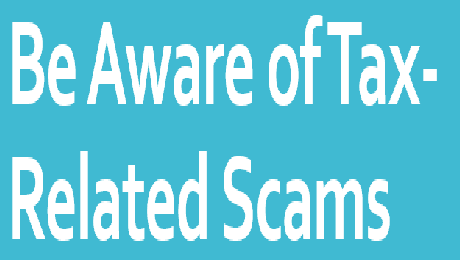 Don't be Fooled; IRS Scams Continue to Pose Serious Threat