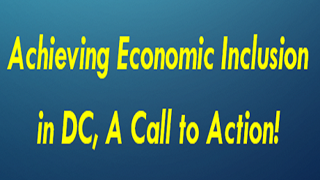 Let's Work Towards Achieving Economic Inclusion in DC, A Call to Action for 2016