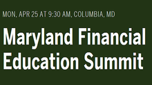 Maryland Financial Education Summit on April 25th