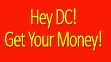 Attention DC: It's Your Money, Get It!