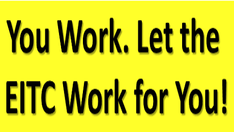 You Work. Let the EITC Work for You!