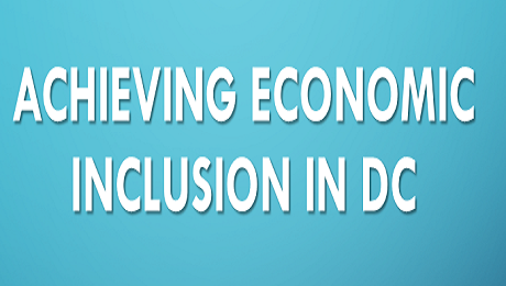 On March 31st You Are Invited to Discuss How to Achieve Economic Inclusion in DC