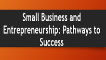 Please Join Us on June 29th to Discuss Small Business and Entrepreneurship: Pathways to Success
