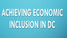 Please Join Us on March 31st to Discuss How to Achieve Economic Inclusion in DC