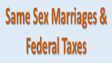 Same-Sex Marriages, Federal Taxes and the Earned Income Tax Credit (EITC)
