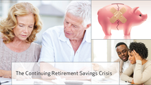 The Continuing Retirement Savings Crisis