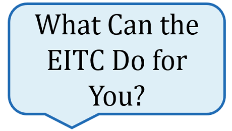 Understand and Benefit from the EITC