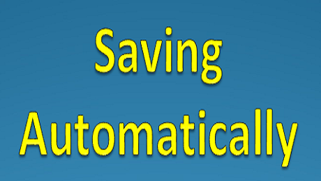 Why and How to Save Automatically