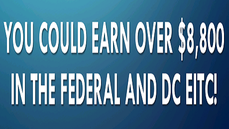 With the Federal + DC EITC, You Could Receive Over $8,800 When You File Your Taxes!